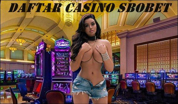 Cara Mudah Daftar Casino Sbobet Yang Mudah Dipahami